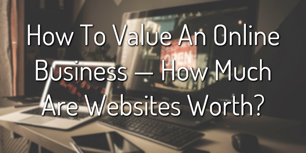 How To Value An Online Business