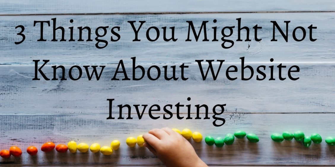 3 Things You Might Not Know About Website Investing