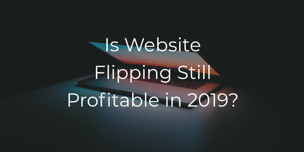 Website Flipping 2019